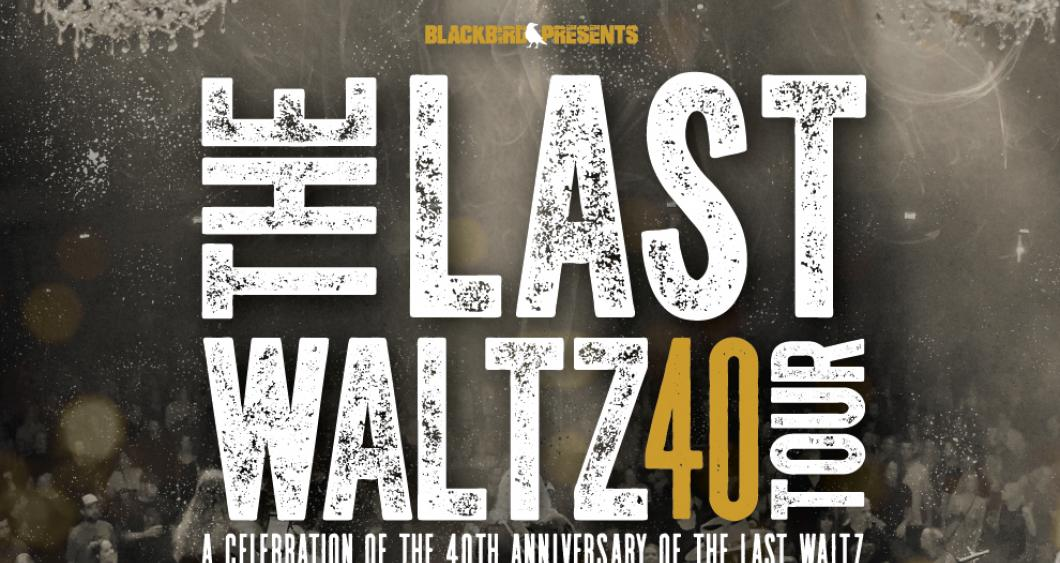 The Last Waltz 40 Tour