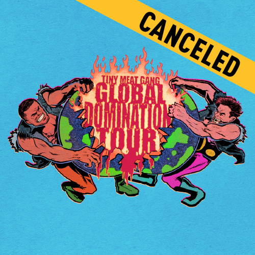 Tiny Meat Gang - Canceled