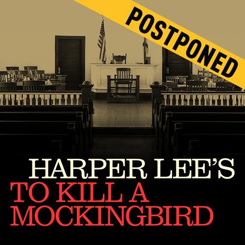 To Kill A Mockingbird - Postponed